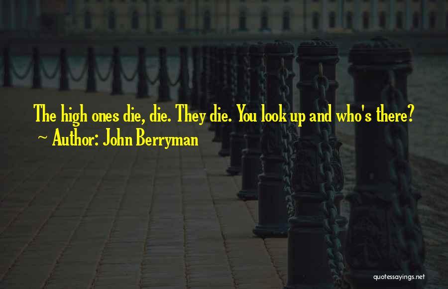 John Berryman Quotes 708966
