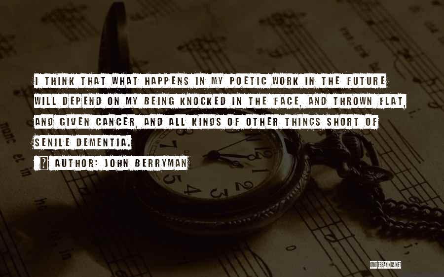 John Berryman Quotes 905121