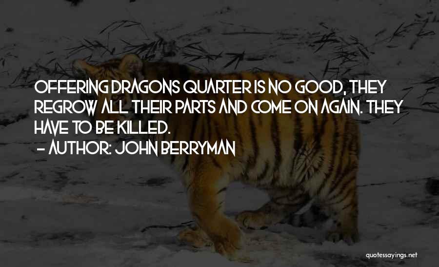 John Berryman Quotes 940341