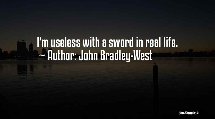 John Bradley-West Quotes 1117375