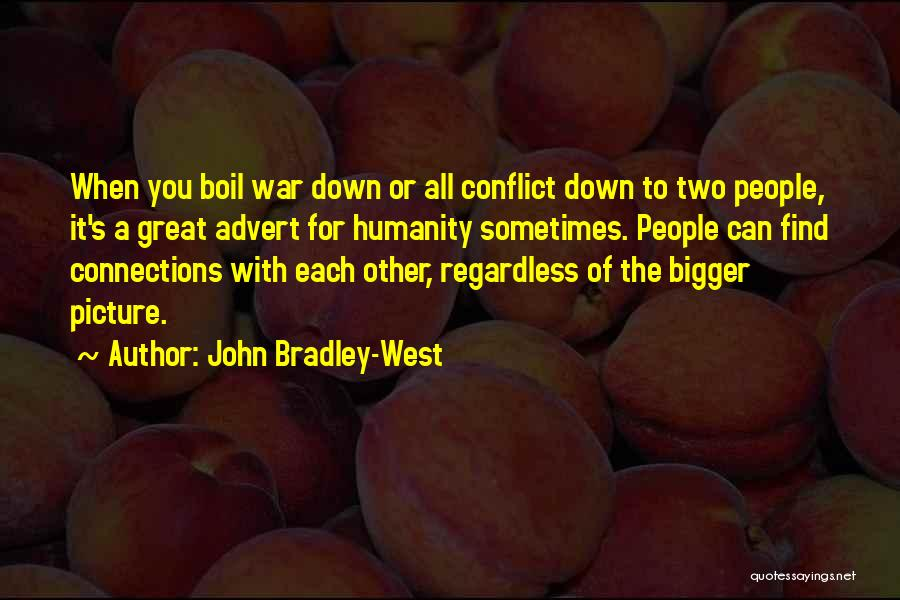 John Bradley-West Quotes 1968820