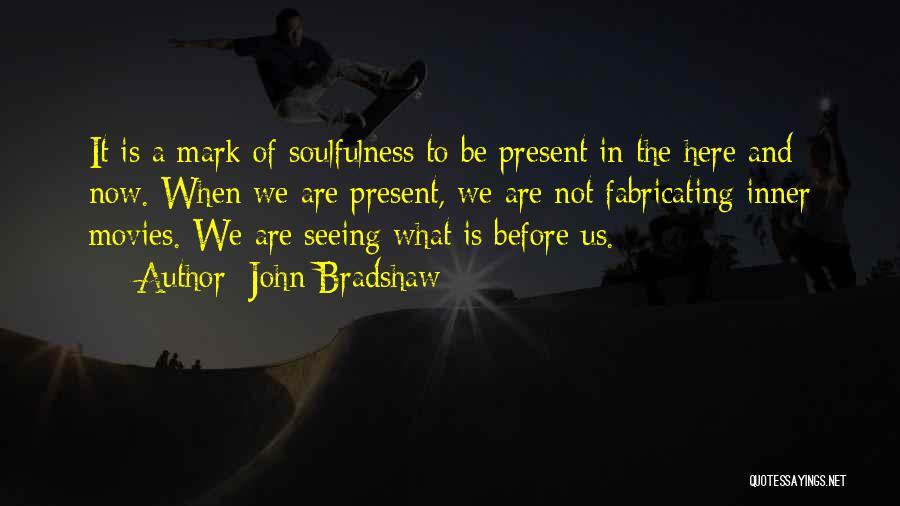 John Bradshaw Quotes 1096291