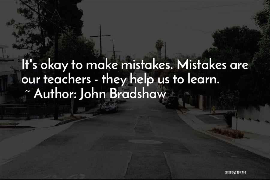 John Bradshaw Quotes 1290102