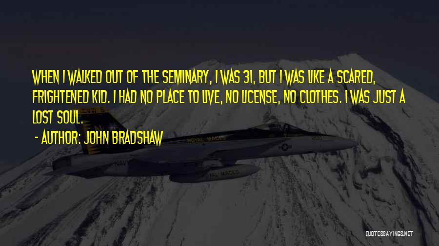 John Bradshaw Quotes 1334219