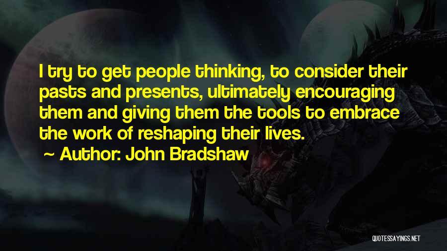 John Bradshaw Quotes 1453633