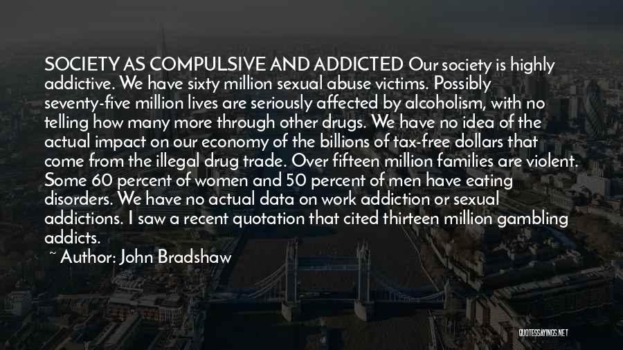 John Bradshaw Quotes 432374