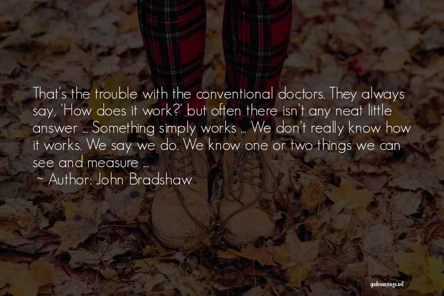 John Bradshaw Quotes 516322