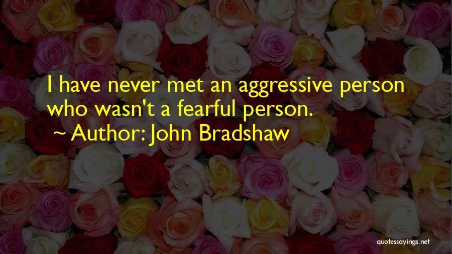 John Bradshaw Quotes 675745