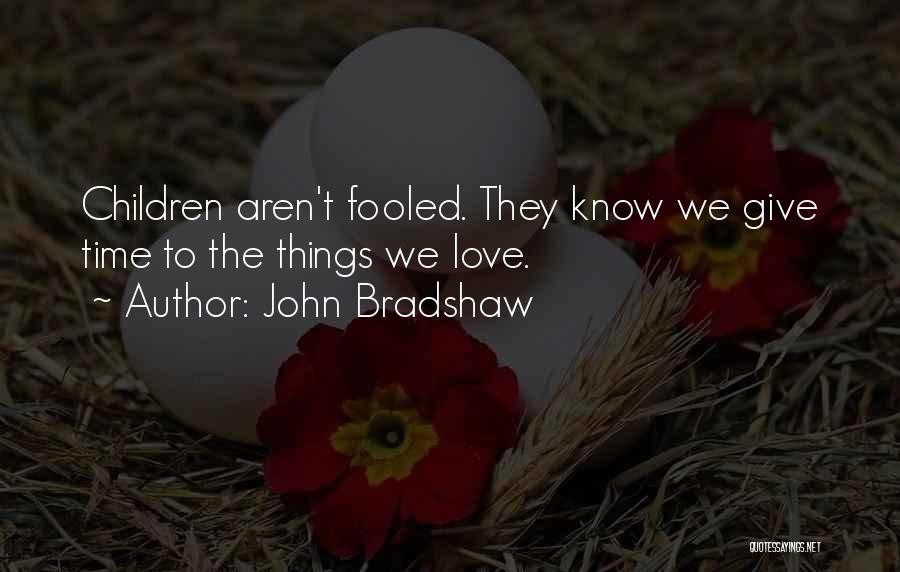 John Bradshaw Quotes 776300