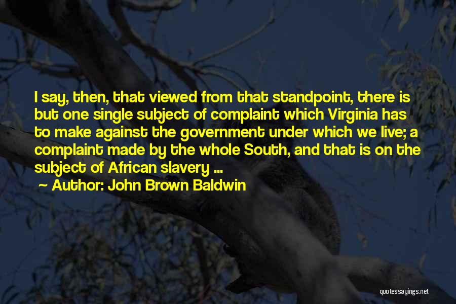John Brown Baldwin Quotes 1730633