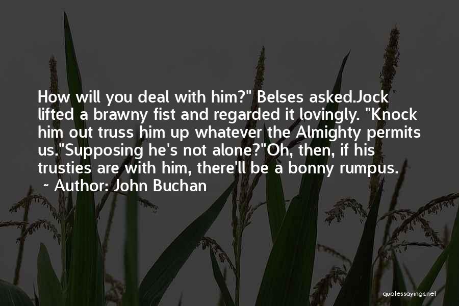 John Buchan Quotes 1239110