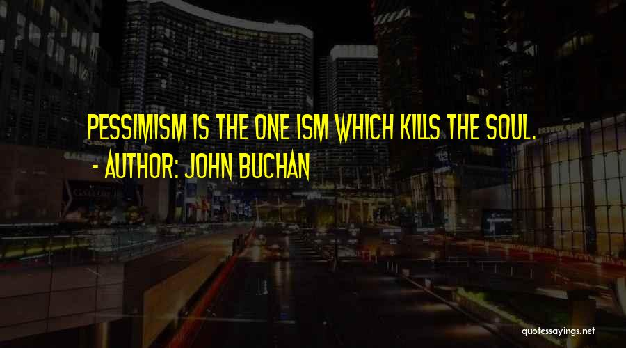 John Buchan Quotes 1821217