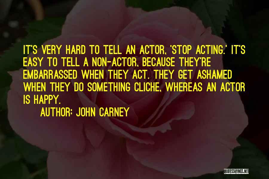 John Carney Quotes 1016114