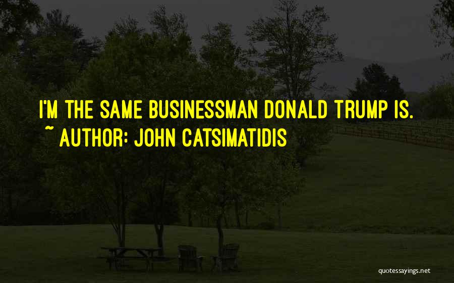 John Catsimatidis Quotes 1350160
