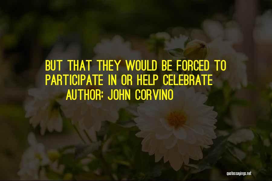John Corvino Quotes 369052