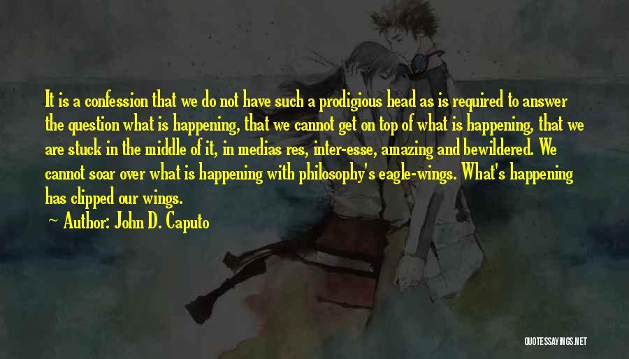 John D. Caputo Quotes 1091901