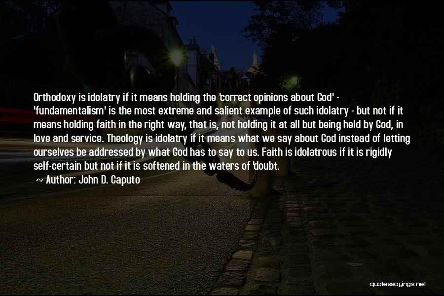 John D. Caputo Quotes 1753270