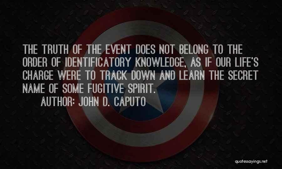 John D. Caputo Quotes 1782854