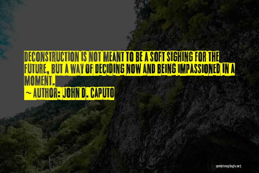 John D. Caputo Quotes 555681