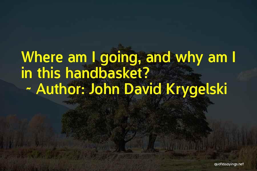 John David Krygelski Quotes 1762350