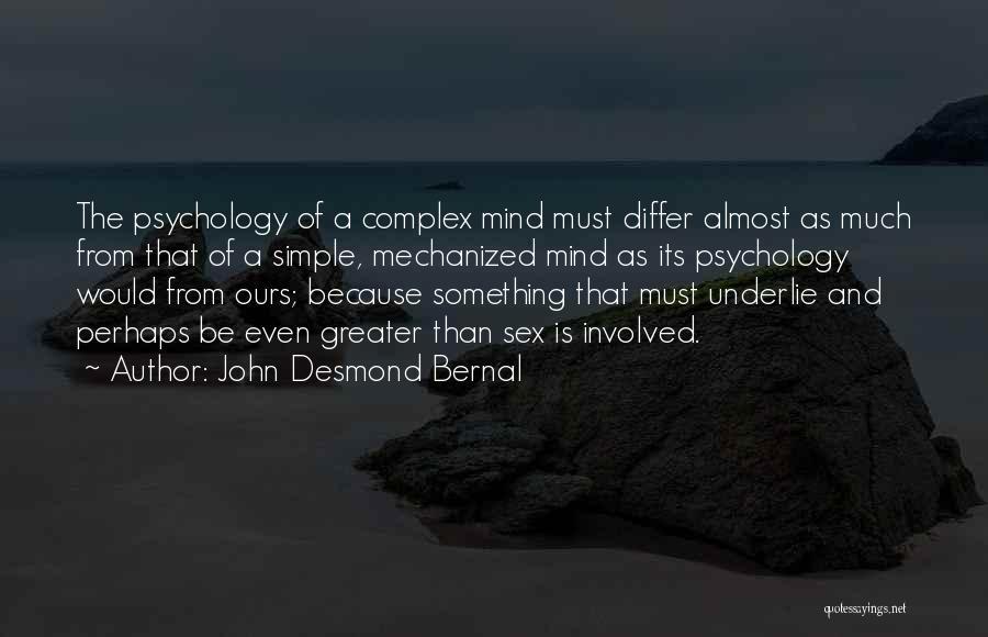 John Desmond Bernal Quotes 1115933