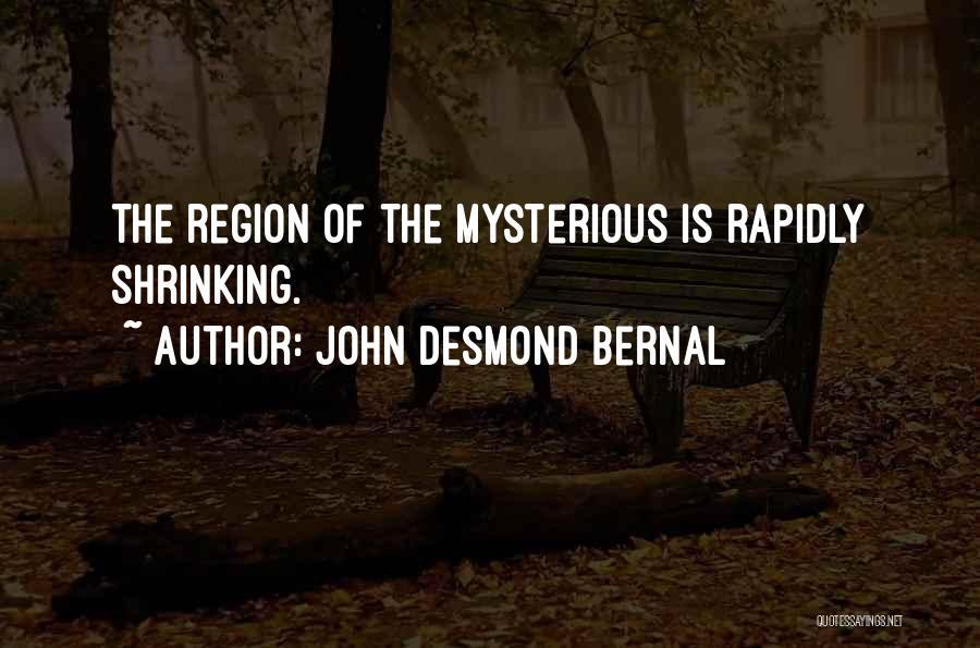 John Desmond Bernal Quotes 1120229