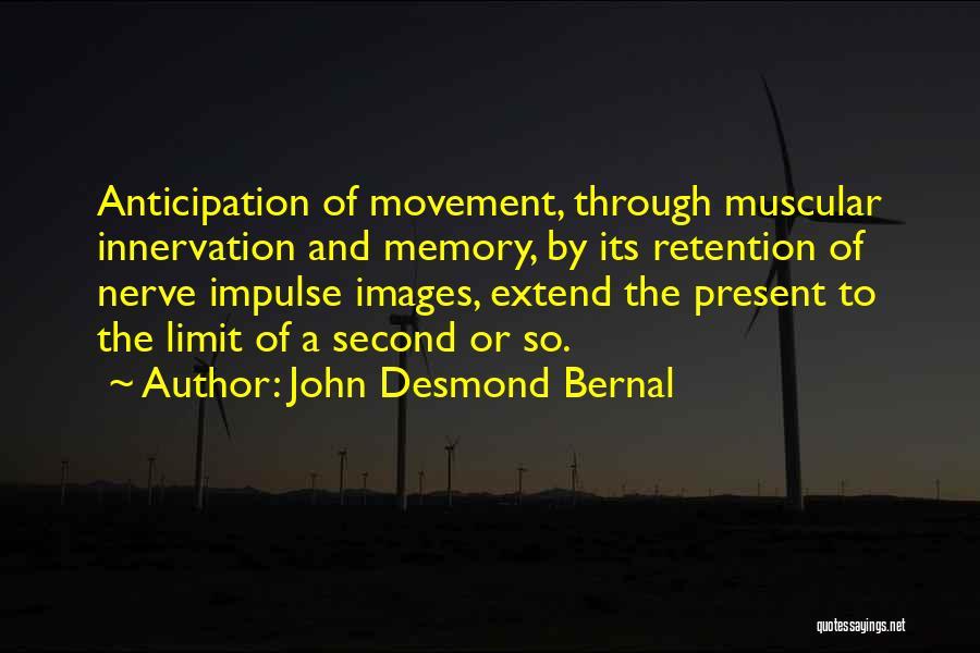 John Desmond Bernal Quotes 1533258