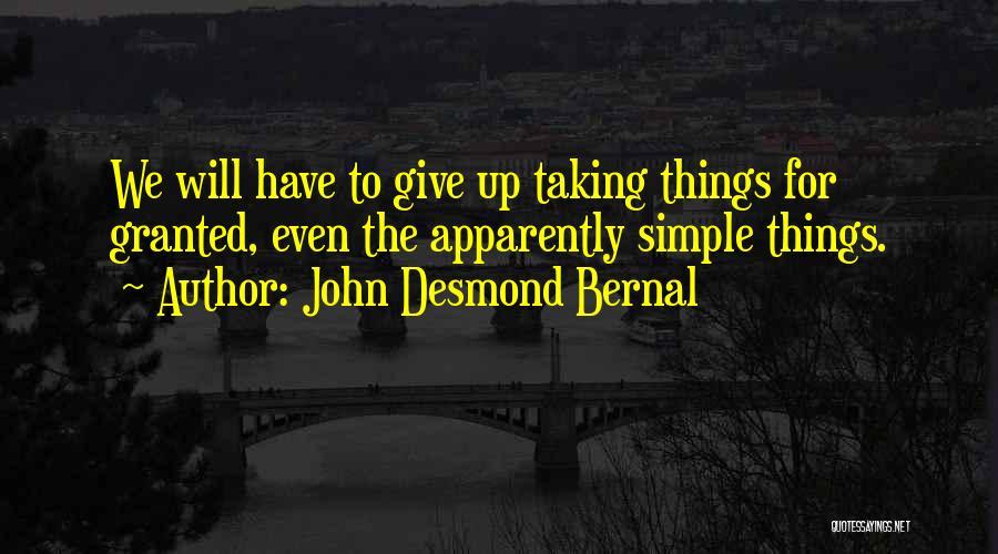John Desmond Bernal Quotes 1587464