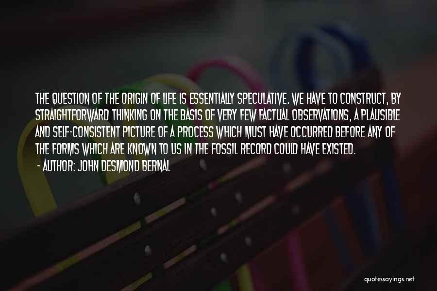John Desmond Bernal Quotes 2047249