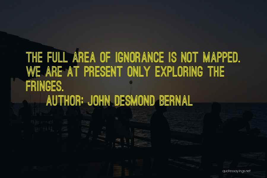 John Desmond Bernal Quotes 492350
