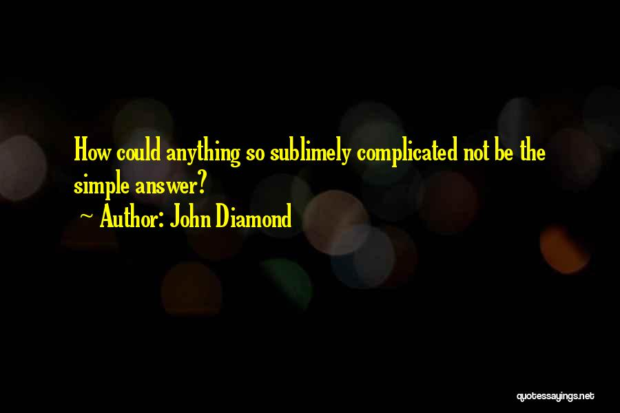 John Diamond Quotes 1665401