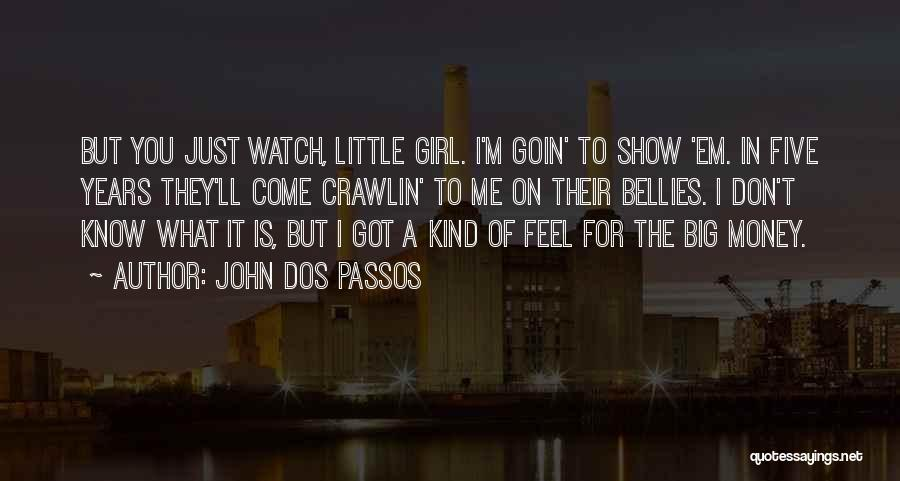 John Dos Passos Quotes 1082579