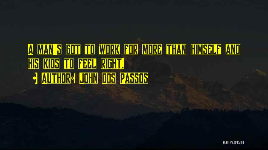 John Dos Passos Quotes 1184514