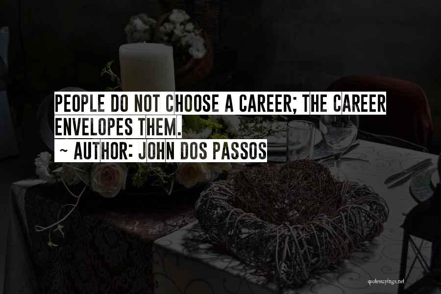 John Dos Passos Quotes 1494001