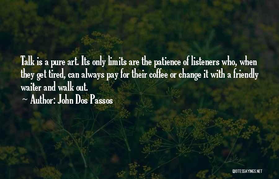 John Dos Passos Quotes 1667723