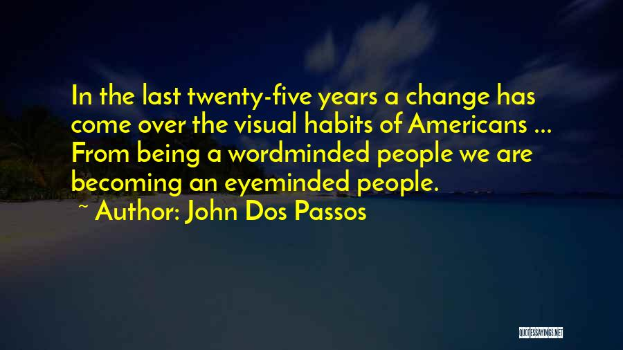 John Dos Passos Quotes 1914538