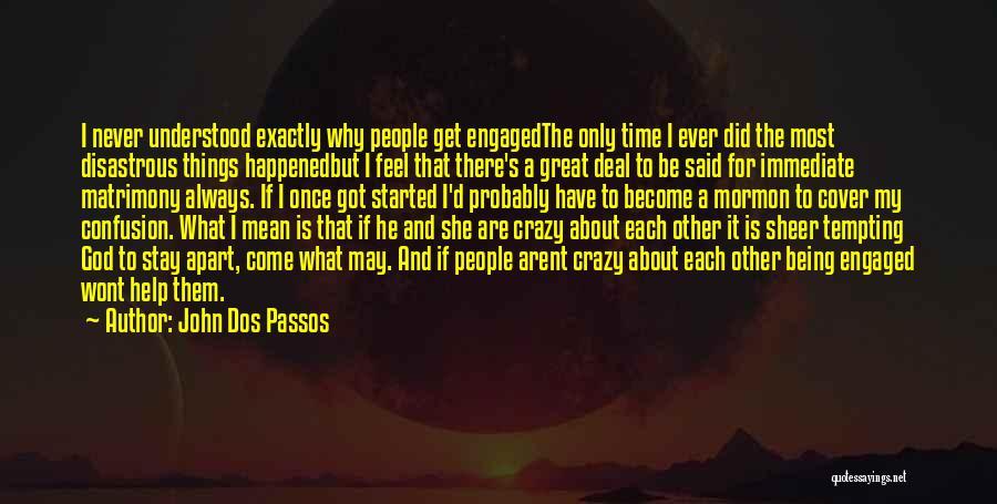John Dos Passos Quotes 1994334