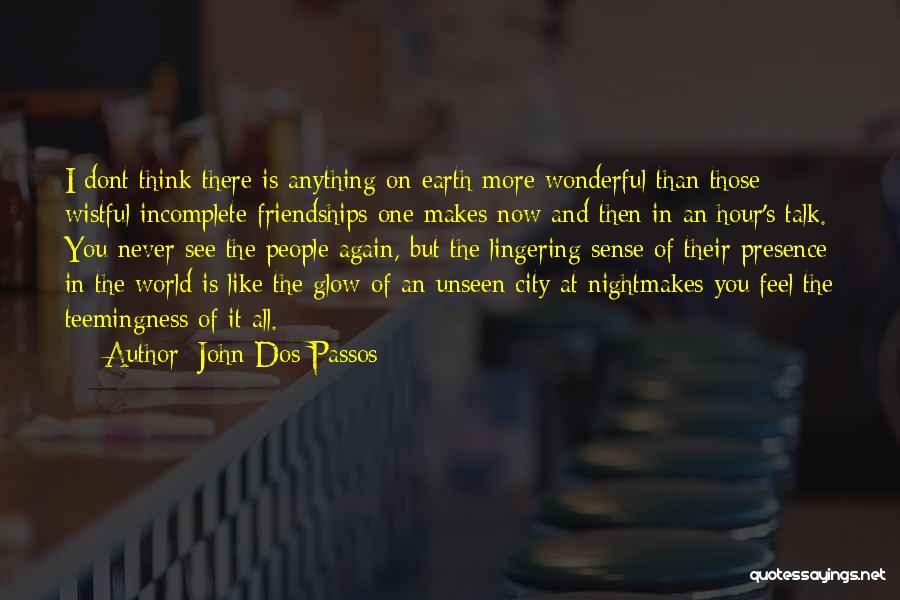 John Dos Passos Quotes 2265944