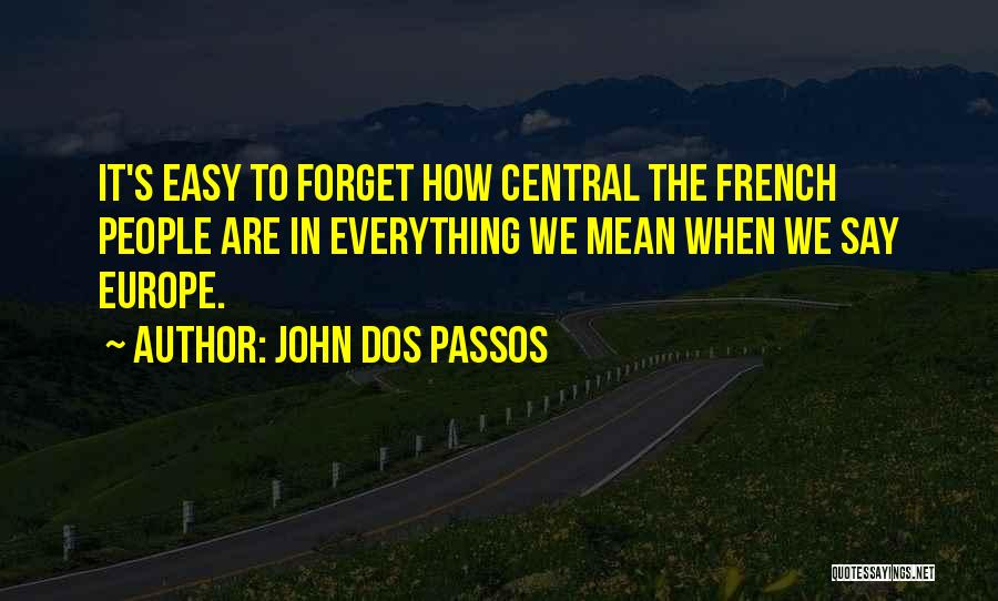 John Dos Passos Quotes 258668