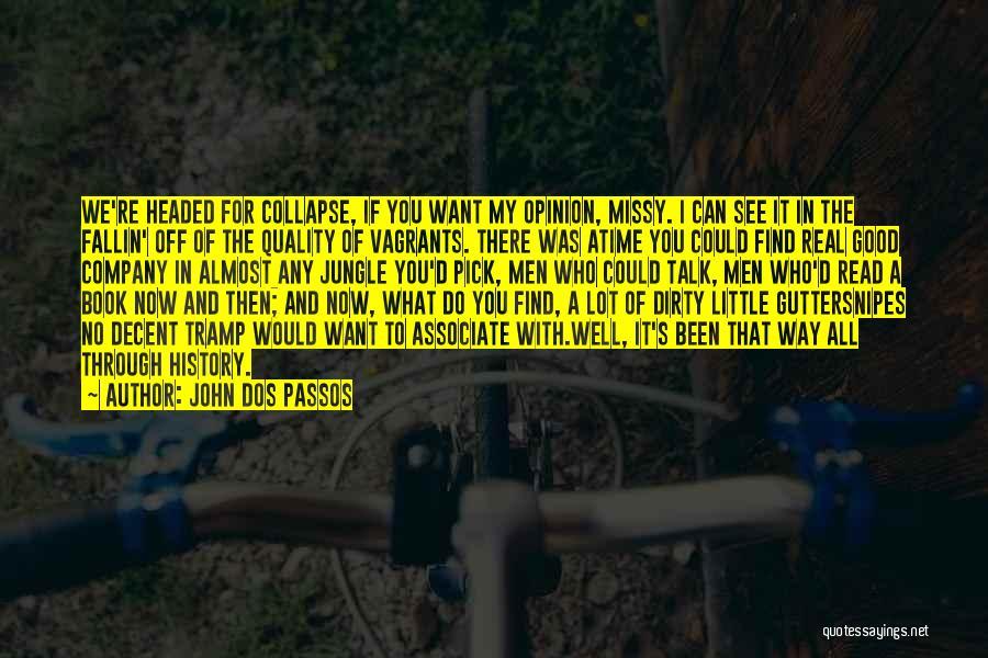 John Dos Passos Quotes 822300
