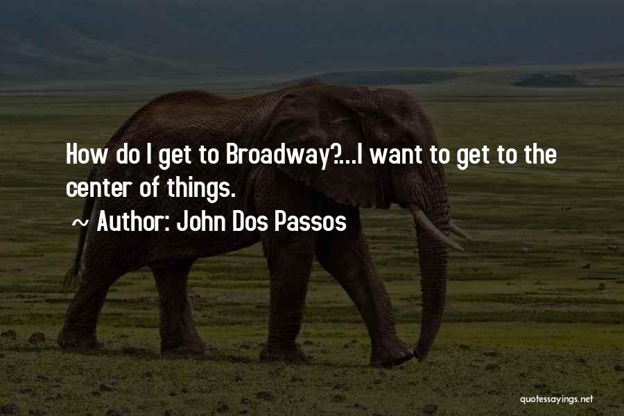 John Dos Passos Quotes 847825