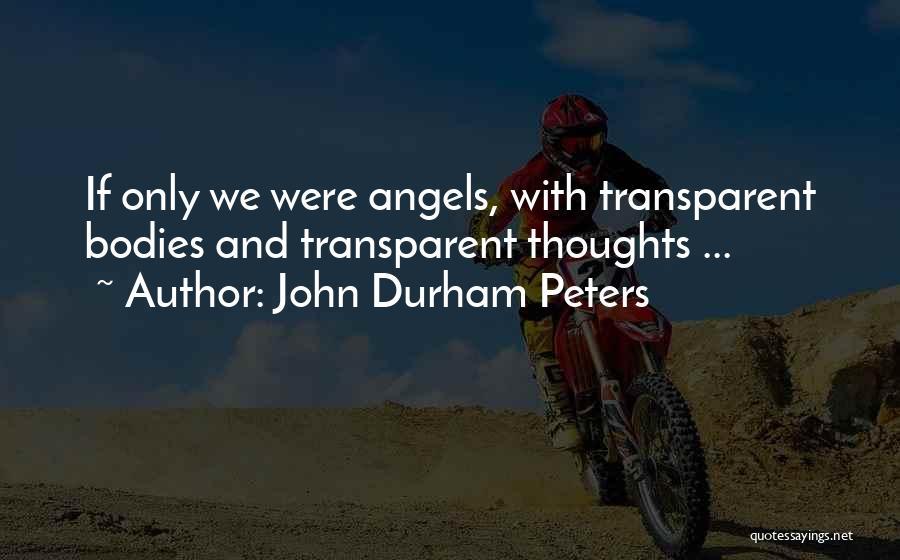 John Durham Peters Quotes 2239082