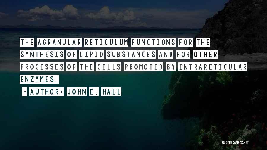 John E. Hall Quotes 2204128