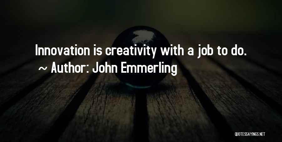 John Emmerling Quotes 189464