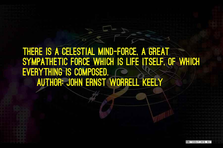 John Ernst Worrell Keely Quotes 1476289