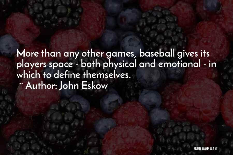 John Eskow Quotes 516426