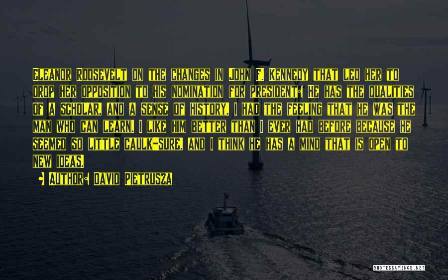 John F Kennedy Leadership Quotes By David Pietrusza