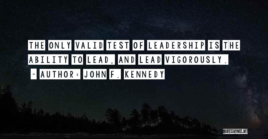 John F Kennedy Leadership Quotes By John F. Kennedy