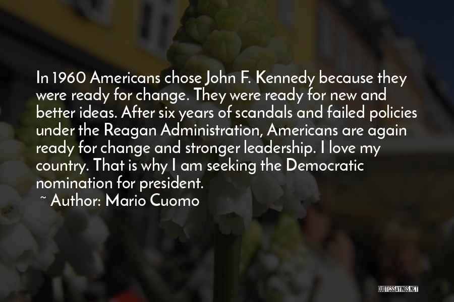 John F Kennedy Leadership Quotes By Mario Cuomo
