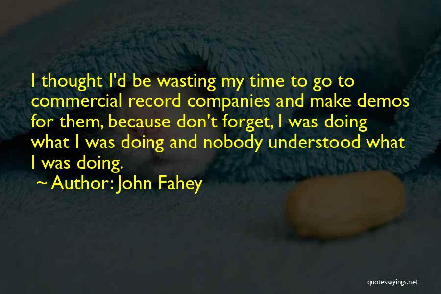John Fahey Quotes 1087651